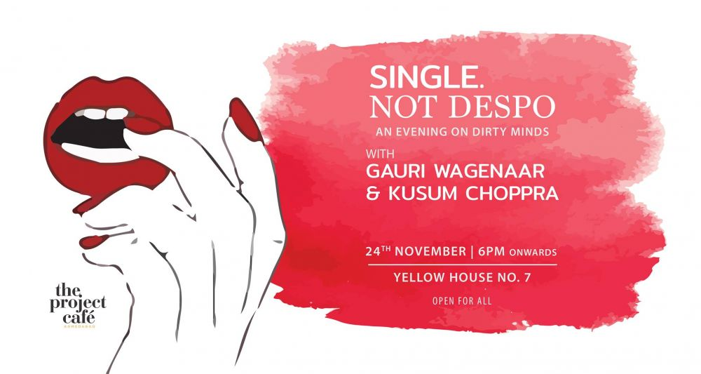 Ahmedabad - Single, Not Despo!