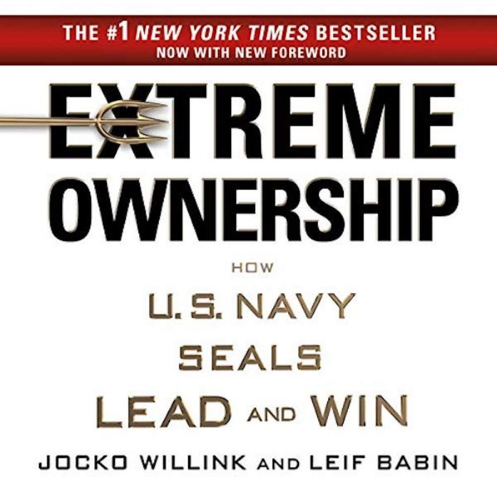 Extreme Ownership: How U.S. Navy SEALs Lead and Win by Jocko Willink and Leif Babin