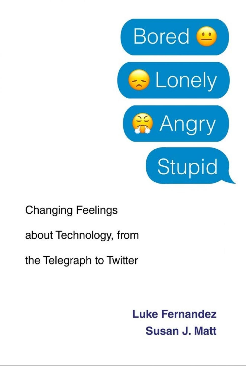 ​​​​​​​'Bored, Lonely, Angry, Stupid' by Luke Fernandez and Susan J. Matt