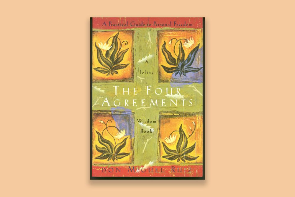 The Four Agreements (Don Miguel Ruiz)