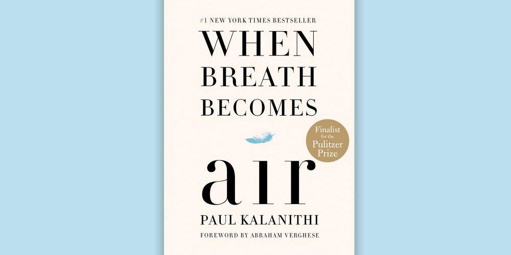 When Breath Becomes Air (Paul Kalanithi)