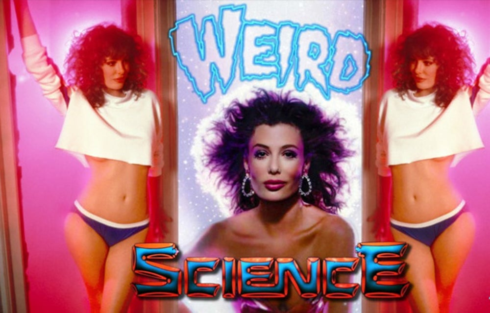 "It's 1985's 'Weird Science""!"