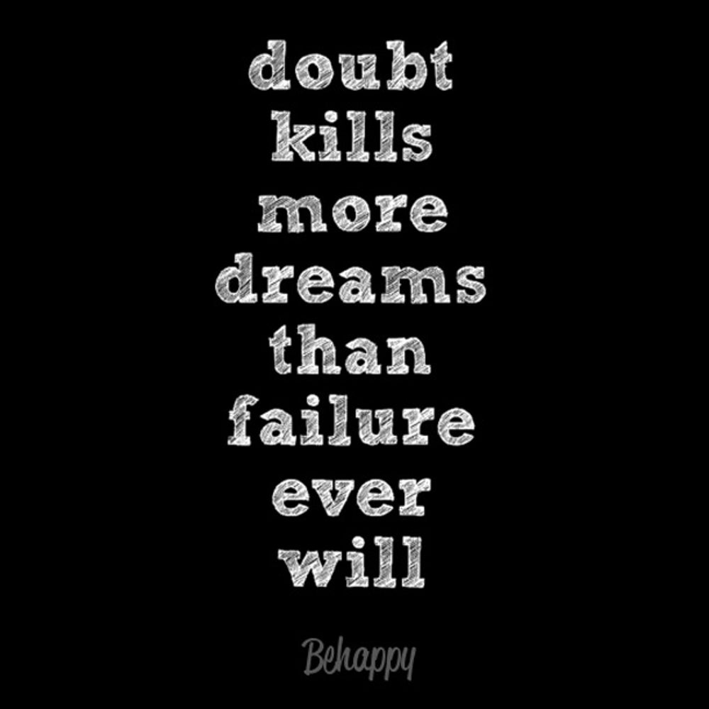 2. Don't let Doubt Kill Your Dreams