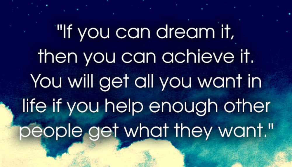 Dream It to Achieve It