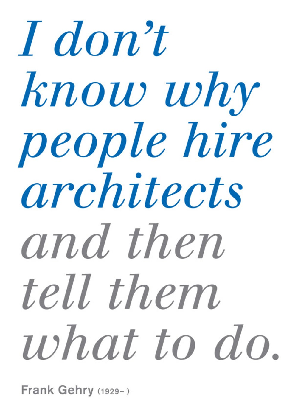 Frank Gehry on working with clients.