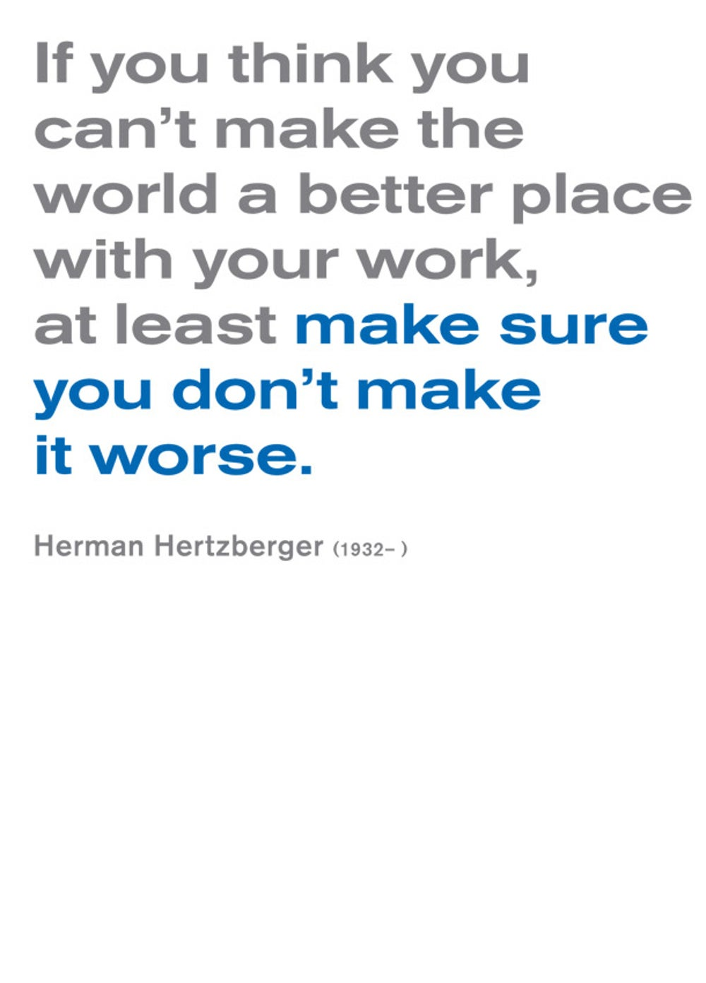 Herman Hertzberger on purpose.