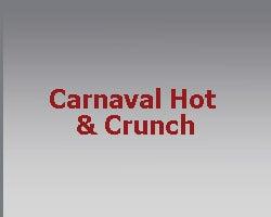 Carnaval Hot & Crunch
