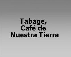 Tabage, Café de Nuestra Tierra
