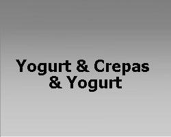 Yogurt & Crepas & Yogurt