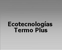 Ecotecnologías Termo Plus