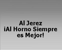 Al Jerez ¡Al Horno Siempre es Mejor!