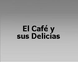 El Café y sus Delicias
