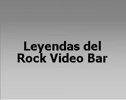 Leyendas del Rock Video Bar