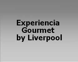 Experiencia Gourmet by Liverpool