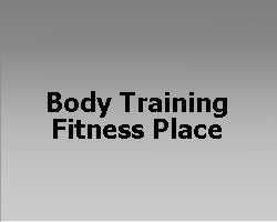 Body Training Fitness Place
