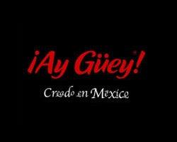 Ay Güey!