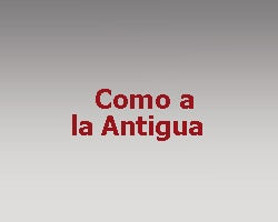 Como a la Antigua