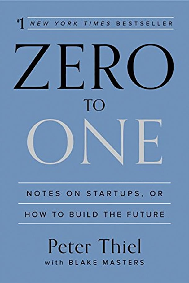 Zero to One: Notes Startups, or How to Build the Future by Peter Thiel