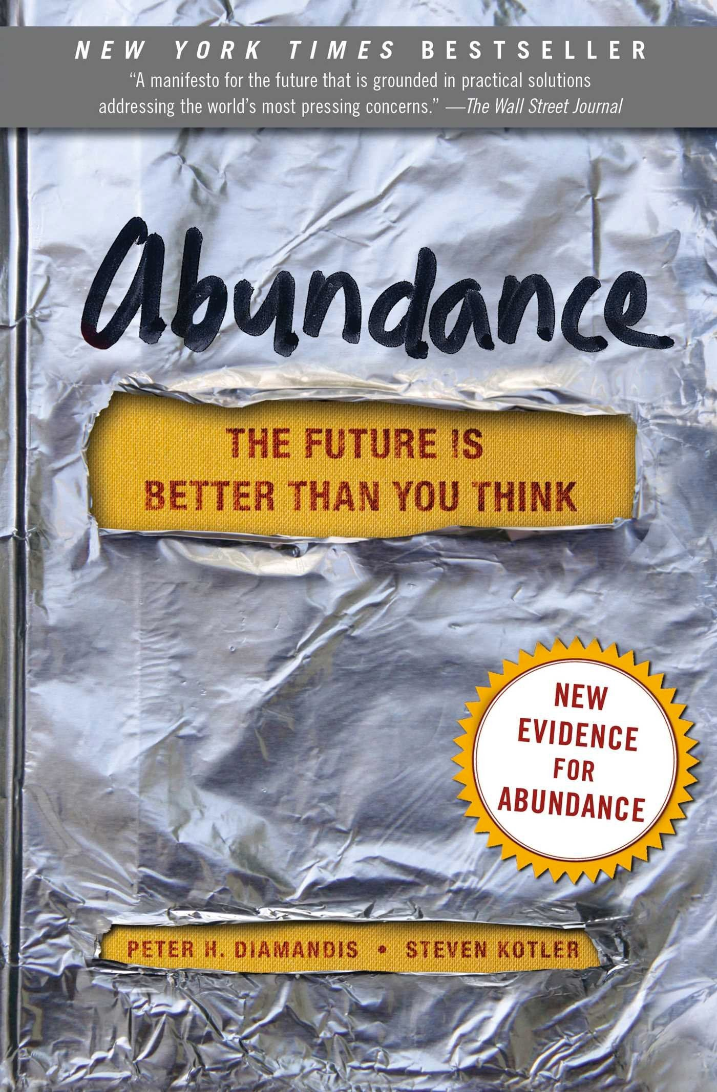 Abundance: The Future is Better Than You Think by Peter Diamandis and Steven Kotler