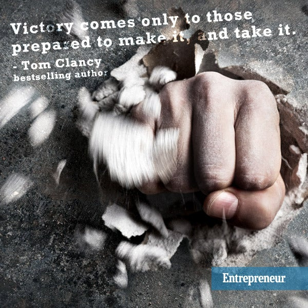 Victory comes only to those prepared to make it, and take it.