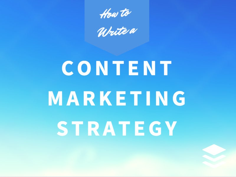 A Step By Step Guide To Writing A Content Marketing Strategy