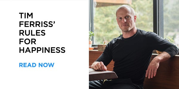 Tim Ferriss Rules For Happiness - Read More