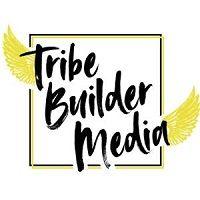 Tribe Builder Media