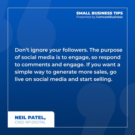 Don't ignore your followers. The purpose of social media is to engage, so respond to comments and engage. If you want a simple way to generate more sales, go live on social media and start selling.